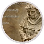 Saint Francis Of Assisi Round Beach Towel by Dan Sproul
