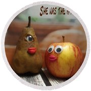 She Was The Apple Of His Eye Round Beach Towel