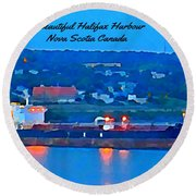 Ship In Beautiful Halifax Harbour Round Beach Towel