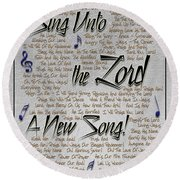 Sing Unto The Lord A New Song Round Beach Towel