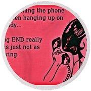 Slamming The Phone Round Beach Towel