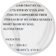 Socrates Quote Round Beach Towel