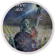 Some Gave All... Round Beach Towel