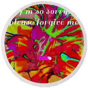 Sorry Please Forgive Me Round Beach Towel