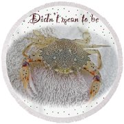 Sorry I Was Crabby Greeting Card - Calico Crab Round Beach Towel
