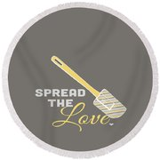 Spread The Love Round Beach Towel by Nancy Ingersoll