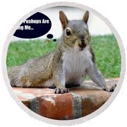 Squirrely Push Ups Round Beach Towel