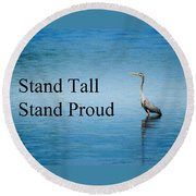 Stand Tall Stand Proud Round Beach Towel