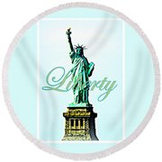 Statue Of Liberty Round Beach Towel by The Creative Minds Art and Photography