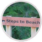Steps To The Beach Round Beach Towel
