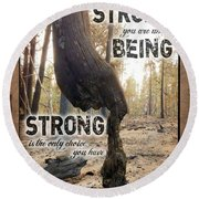 Strong Quote - Photo Art Round Beach Towel