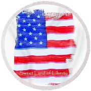 Sweet Land Of Liberty Round Beach Towel
