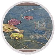 Sympathy Greeting Card - Autumn Lily Pads Round Beach Towel
