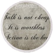 Talk Is Not Cheap It Is Worthless - Action Is Key - Poem - Emotion Round Beach Towel