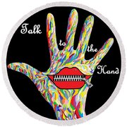 Talk To The Hand Round Beach Towel by Eloise Schneider
