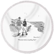 Thanks For Almost Everything Round Beach Towel by Danny Shanahan