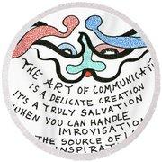 The Art Of Communication... Round Beach Towel