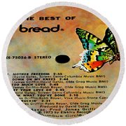 The Best Of Bread Side 2 Round Beach Towel
