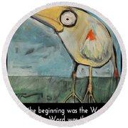 The Bird Is The Word Is The Bird Round Beach Towel