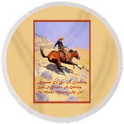 The Cowboy With Quote Round Beach Towel