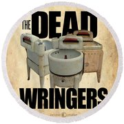 The Dead Wringers Poster Round Beach Towel