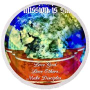 The Mission Is Simple Round Beach Towel