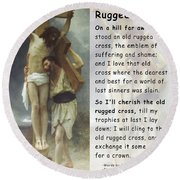 The Old Rugged Cross Round Beach Towel