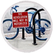 The Revolution Will Not Be Motorized Round Beach Towel