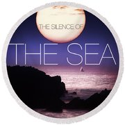 The Silence Of The Sea Round Beach Towel