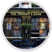 The Trigger And Dave Pub Round Beach Towel