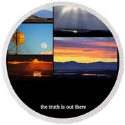 The Truth Is Out There Round Beach Towel