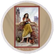 The Water Carrier Poster Round Beach Towel