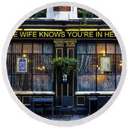 The Wife Knows Pub Round Beach Towel
