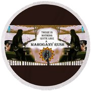 There Is Nothing Quite Like A Mahogany Rush Round Beach Towel