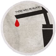 There Will Be Blood Round Beach Towel