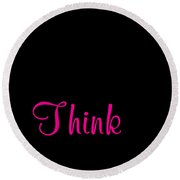 Think Round Beach Towel