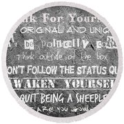 Think For Yourself - Graffiti Art Round Beach Towel by Absinthe Art By Michelle LeAnn Scott