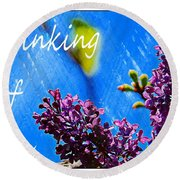 Thinking Of You 3 Round Beach Towel
