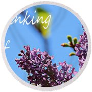 Thinking Of You - Greeting Card - Lilacs Round Beach Towel