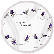 Tis Up Hill And Down Dale Round Beach Towel