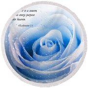 To Every Thing There Is A Season Round Beach Towel