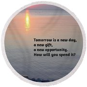 Tomorrow Is A New Day Round Beach Towel