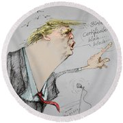 Trump In A Mission....much Ado About Nothing. Round Beach Towel by Ylli Haruni