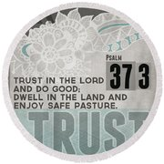 Trust In The Lord- Contemporary Christian Art Round Beach Towel