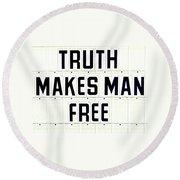 Truth Makes Man Free- In White Round Beach Towel