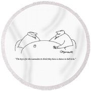 Two Businessmen Speak To Each Other Round Beach Towel by Charles Barsotti