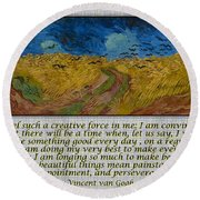Van Gogh Motivational Quotes - Wheatfield With Crows II Round Beach Towel