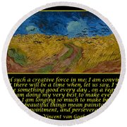 Van Gogh Motivational Quotes - Wheatfield With Crows Round Beach Towel