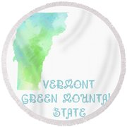 Vermont - Green Mountain State - Map - State Phrase - Geology Round Beach Towel