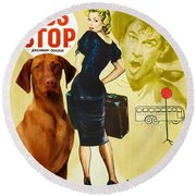 Vizsla Art Canvas Print - Bus Stop Movie Poster Round Beach Towel
